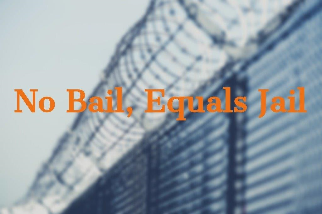 No Bail Equals Jail